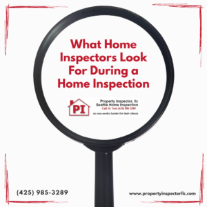 what Seattle Home Inspectors look for During home inspections