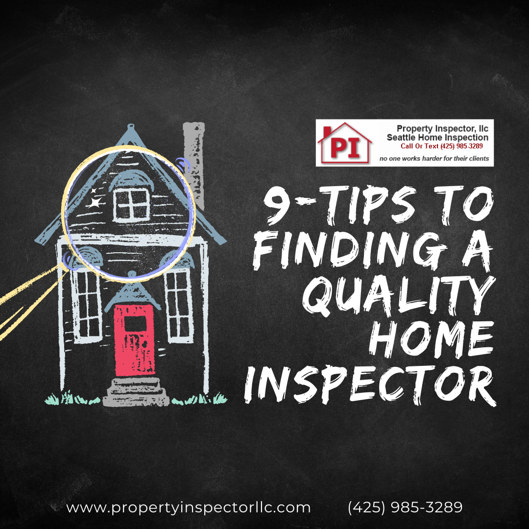 Seattle Home Inspector - 9-Tips To Finding A Quality Home Inspector in Seattle
